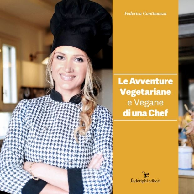 Le Avventure Vegetariane e Vegane di una Chef / The Vegetarian and Vegan Adventures of a Chef