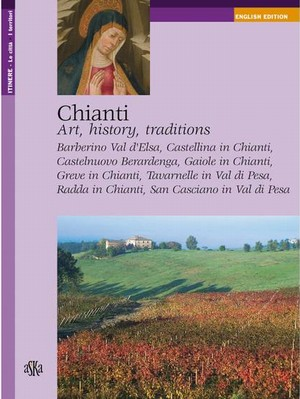Chianti. Art, history and traditions (English version)