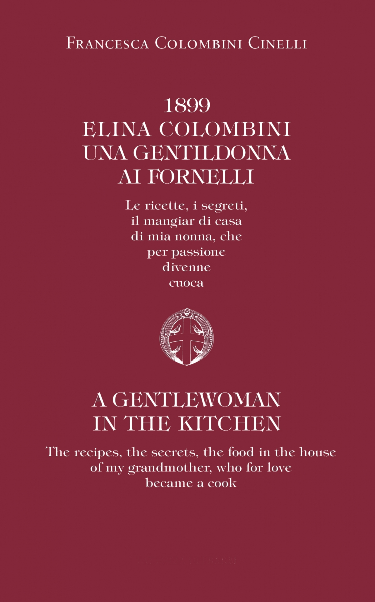1899. Elina Colombini, una gentildonna ai fornelli / A gentlewoman in the kitchen