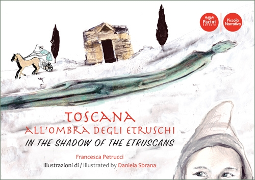 Toscana all'ombra degli Etruschi – In the shadow of the Etruscans