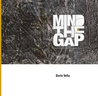Mind the Gap. Dalla Strada allo Studio