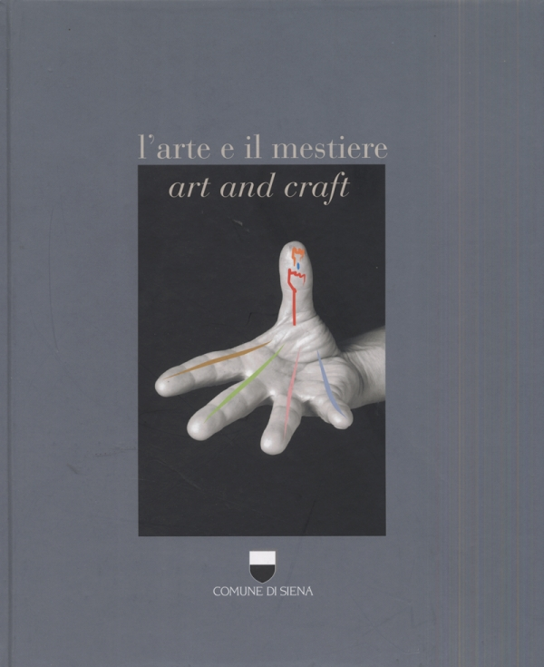 L'arte e il mestiere. Art and craft