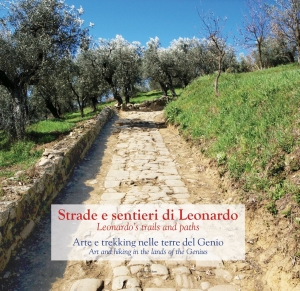 Strade e sentieri di Leonardo - Leonardo's Trails and paths