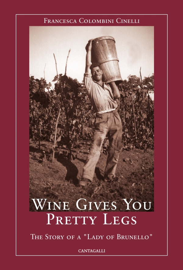 Wine gives you pretty legs. The story of a ''Lady of Brunello''
