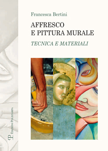 Affresco e pittura murale. Tecnica e materiali