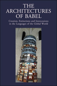 The Architectures of Babel. Creation, Extinctions and Intercessions in the Languages of the Global World.