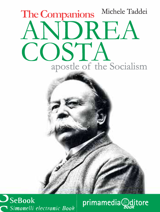 Andrea Costa. Apostle of Socialism