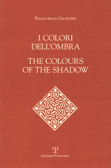 I colori dell'ombra / The colours of the shadow
